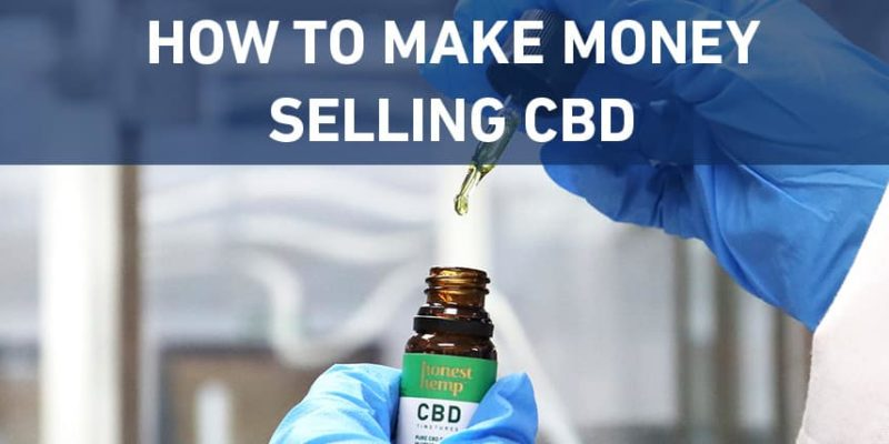 how to make money selling cbd