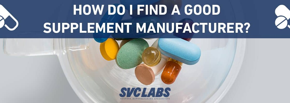 how do i find a good supplement manufacturer