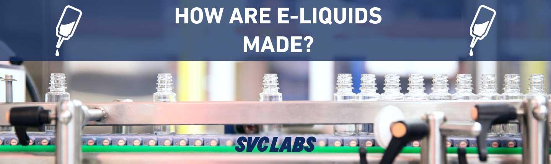 how are e-liquids made?